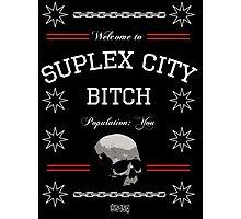 Suplex City, Bitch Photographic Print