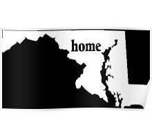 Maryland Home Tshirts - Custom Made Poster