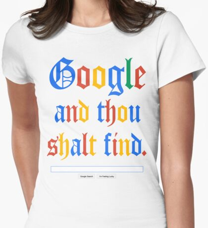 Google And Thou Shalt Find Womens Fitted T-Shirt