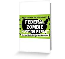 Federal/United States Zombie Hunting Permit 2015/2016 Greeting Card