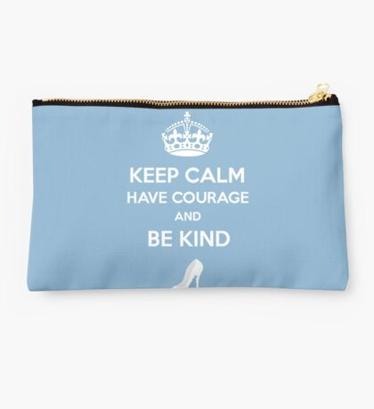 Keep Calm Have Courage Be Kind Studio Pouch