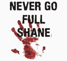 Full Shane by Freshteez67