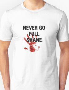 Full Shane Unisex T-Shirt