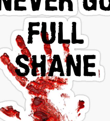 Full Shane Sticker