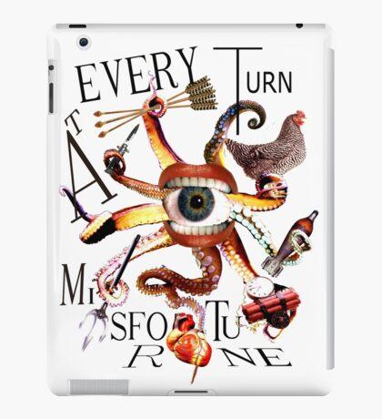 At Every Turn Misfortune iPad Case/Skin