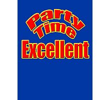 Wayne's World - Party Time Excellent Quote T-Shirt Sticker Photographic Print