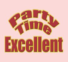 Party Time Excellent Quote T-Shirt Sticker One Piece - Long Sleeve