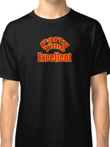 Party Time Excellent Quote T-Shirt Sticker Classic T-Shirt