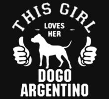 This Girl Loves her Dogo Argentino T-shirts & Hoddies T-Shirt