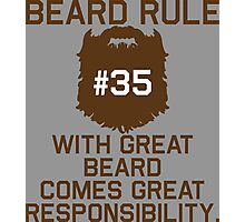 Beard Rule #35 With The Great Beard Comes Great Responsibility Photographic Print