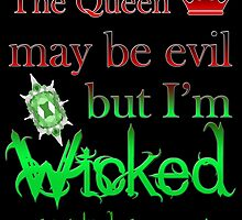 Once Upon A Time - The Queen May Be Evil But I'm Wicked And Wicked Always Wins by TheSims1991