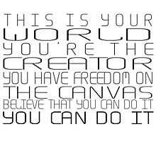 This is Your World - You're the Creator Photographic Print