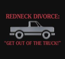 Redneck Divorce Get Out Of The Truck Kids Tee