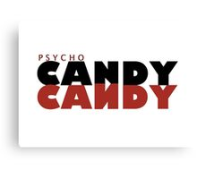 Psycho Candy Canvas Print