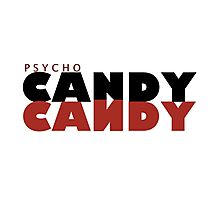 Psycho Candy Photographic Print