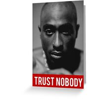Pac / Trust Nobody Greeting Card