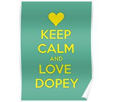 Keep Calm-Love Dopey Poster