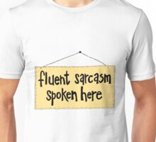 Fluent Sarcasm Spoken Here Unisex T-Shirt