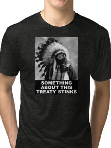 Something about this treaty stinks Tri-blend T-Shirt