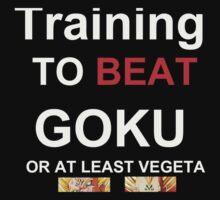 Train to Beat Goku or at least vegeta by basone14