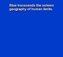 blue transcends the solemn geography of human limits by sufiyaan