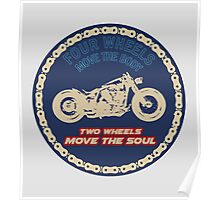 Two wheels move the soul Poster