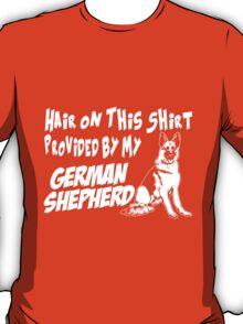 hair on this shirt provided by my german shepherd T-Shirt