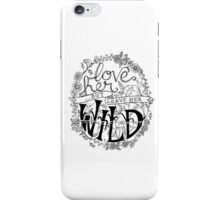 Love Her But Leave Her Wild Handlettering iPhone Case/Skin