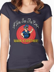 If You See The Cops Warn A Brother Women's Fitted Scoop T-Shirt
