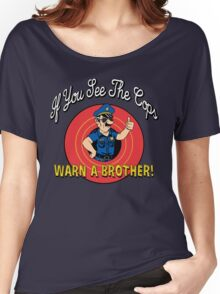 If You See The Cops Warn A Brother Women's Relaxed Fit T-Shirt