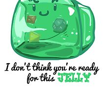 Gelatinous Cube - I don't think you're ready for this jelly (Light) by whimsyworks