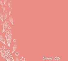 "Greeting card. A vector illustration with sweets and the text ""Sweet life"". Cute background.  Color doodle background by Ann-Julia"