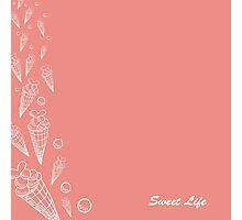 """Greeting card. A vector illustration with sweets and the text """"Sweet life"""". Cute background.  Color doodle background Photographic Print"""
