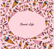 "A vector illustration with sweets and the text ""Sweet life"". Cute background.  Color doodle background by Ann-Julia"