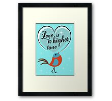 love is a higher tune Framed Print