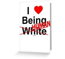 I ♥ Being Human Greeting Card
