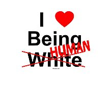 I ♥ Being Human Photographic Print