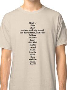 ROMANS 10:9 cross Classic T-Shirt