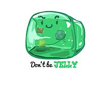 Gelatinous Cube - Don't Be Jelly (Light) Photographic Print
