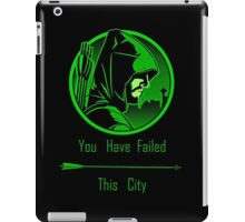 Arrow - Oliver Queen You Have Failed This City iPad Case/Skin