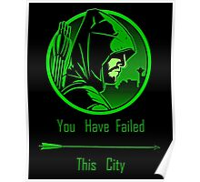 Arrow - Oliver Queen You Have Failed This City Poster