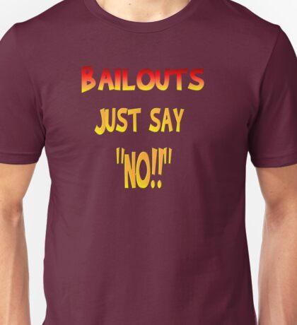 Bailouts Unisex T-Shirt