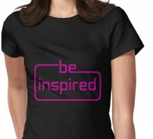 be inspired - pink Womens Fitted T-Shirt