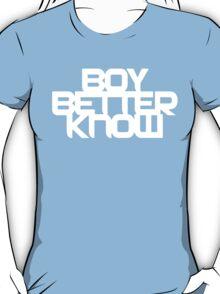 Boy Better Know T-Shirt