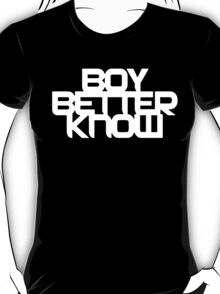 Boy Better Know T-Shirt