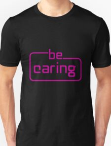 be caring - pink Unisex T-Shirt