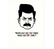 Ron Swanson with quote 3 Art Print