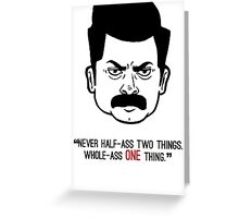 Ron Swanson with quote 3 Greeting Card