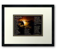 KINGDOM... Framed Print