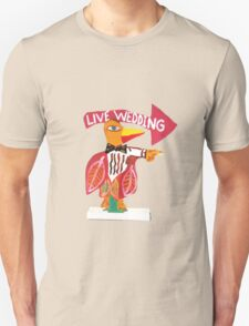 Live Wedding Unisex T-Shirt
